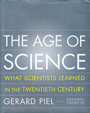 The Age of Science : What Scientists Learned in the Twentieth Century by...