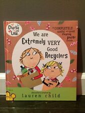 Charlie & Lola: We are Extremely Very Good Recyclers by Lauren Child With Poster