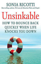 Unsinkable: How to Bounce Back Quickly When Life Knocks You Down by Sonia Ricott