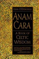 Anam Cara : A Book of Celtic Wisdom, Paperback by O'Donohue, John, Brand New,...