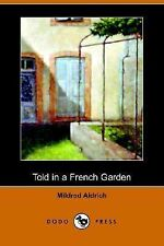 Told in a French Garden, August, 1914 (Dodo Press) (Paperback or Softback)