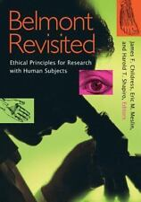 Belmont Revisited: Ethical Principles for Research with Human Subjects       ...
