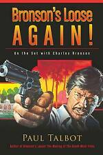 Bronson's Loose Again! On the Set with Charles Bronson by Paul Talbot (Paperback, 2016)
