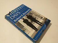 THIRTEEN DAYS by Robert F. Kennedy ~ First Edition ~ JAN. 20 1969 ~