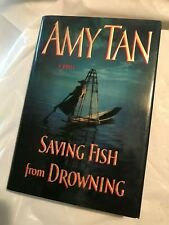 SAVING FISH from DROWNING  Amy Tan  Like New  2005 First Edition 1st Printing