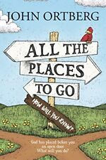 All the Places to Go . . . How Will You Know?: God