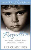 Forgotten: The Heartrending Story of Life in a Children's Home, Cummings, Les, V