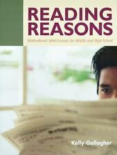 Reading Reasons : Motivational Mini-Lessons for Middle and High School by Kelly