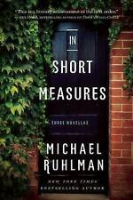 IN SHORT MEASURES: THREE NOVELLAS - Michael Ruhlman (Hardcover, 2015, Free Post)