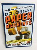 Colossal Paper Machines : Make 10 Giant Models That Move! by Phil Conigliaro New