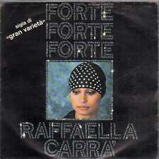 disco 45 GIRI Raffaella CARRA' FORTE FORTE FORTE - A FAR L'AMORE COMINCIA TU
