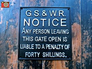 GS & WR CLOSE THE GATE PENALTY SIGN. Cast Iron, Train, Railway. Vintage Style