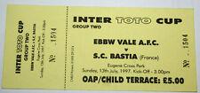 Football ticket EBBW Vale AFC v Sporting club Bastia coupe intertoto UEFA 1997