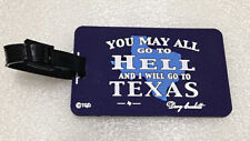 """You May All Go to Hell, and I'll Go To Texas"" Davy Crockett Luggage Tag"