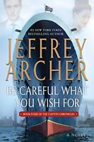 Be Careful What You Wish for (Clifton Chronicles) by Archer, Jeffrey Book The