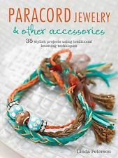 Paracord Jewelry & Other Accessories: 35 stylish projects using traditional kno