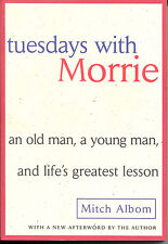 Tuesdays with Morrie by Mitch Albom-2007 Edition with New Afterword