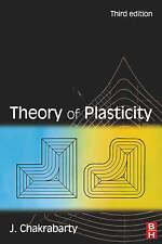NEW Theory of Plasticity, Third Edition by Jagabanduhu Chakrabarty