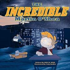 The Incredible Martin O'Shea: A Kids Book about How to Help a Child with a Big I