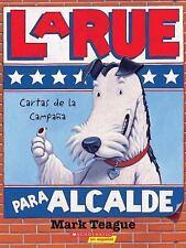 LaRue para alcalde, cartas de la campaña (LaRue for Mayor, Letters from the