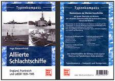 Alliierte Schlachtschiffe. England, Frankreich und UdSSR 1939-1945 Typenkompass