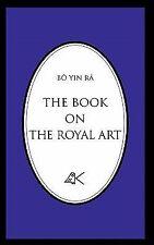 The Book on the Royal Art by Bô Yin Râ (2006, Paperback)