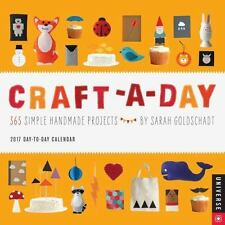 Craft-a-Day 2017 Day-to-Day Calendar: 365 Simple Handmade Projects, Goldschadt,