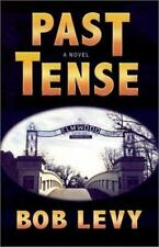 Past Tense : A Novel of Crime and Suspense by Bob Levy (2002, Hardcover)**Signed