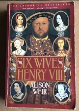 Alison Weir The Six Wives Of Henry VIII Paperback Mint!