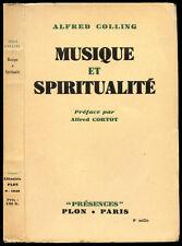 Alfred Colling : MUSIQUE ET SPIRITUALITE - 1941. Préface Alfred Cortot