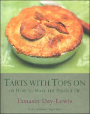 Tarts with Tops On: How to Make the Perfect Pie by Day-Lewis, Tamasin