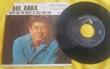 Paul Anka – Hello Jim / You've Got The Nerve To Call This Love ~ (VG++)