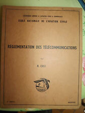 Cours reglementation des telecommunications Ecole Nationale Aviation Civile 1957