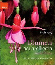 Blumen aquarellieren nach Fotos Berry Malbuch Malen Zeichen Blumenmotive Kreativ