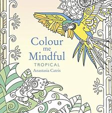 Color Me Mindful: Tropical,New Condition