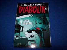 DIABOLIK R SERIE BIANCA-PRIMA RISTAMPA-N. 621-GLI OCCHI DI SUSHIMA-17 MARZO 2013