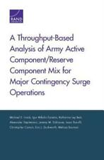 A Throughput-Based Analysis of Army Active Component/Reserve Component Mix ...