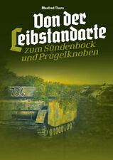Von der Leibstandarte zum Sündenbock & Prügelknaben NEU! 2. Auflage