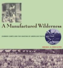 A Manufactured Wilderness: Summer Camps and the Shaping of American Youth, 1890