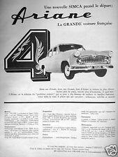 PUBLICITÉ PRESSE 1957 SIMCA ARIANE 4 PREND LE DÉPART GRANDE VOITURE FRANÇAISE