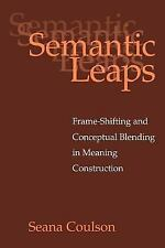 Semantic Leaps: Frame-Shifting and Conceptual Blending in Meaning Construction (