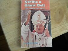Gifts of Pope John Paul II-Strike a Giant Bell by John Davis (1981 PB)B&W photos