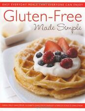 Gluten-Free Made Simple: Easy Everyday Meals That Everyone Can Enjoy by Carol Fi