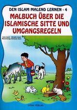 Malbuch über die Islamische Sitte und Umgangsregeln - Den Islam Malend Lernen 4