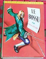 LE BOSSU  par Féval . Complet 2 tomes reliés en 1 volume Bibliothèque verte 1965