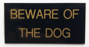 SIGN 4 x 2 Plaque Plate Sign BEWARE OF DOG Engraved Plaque Black on Gold