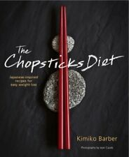 The Chopsticks Diet: Japanese-inspired Recipes for ..., Kimiko Barber 1856268268