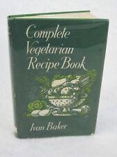 Ivan Baker  COMPLETE VEGETARIAN RECIPE BOOK  G. Bell & Sons c. 1971  HC/DJ