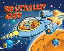 Little Lost Alien by Dorling Kindersley Publishing Staff (2007, Picture Book)