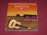Bob Luman & Bobby Lord:  Country & Western Showcase vol 1   7""